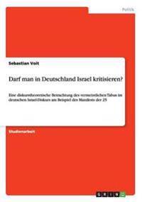 Darf man in Deutschland Israel kritisieren?