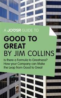 Joosr Guide to... Good to Great by Jim Collins