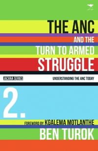 The ANC and the Turn to Armed Struggle, 1950-1970