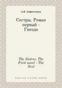The Sisters. the First Novel - The Nest