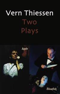 Vern Thiessen: Two Plays: Apple/Blowfish