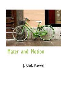 Mater and Motion