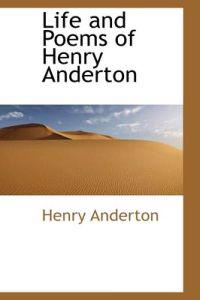 Life and Poems of Henry Anderton