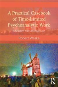 Practical Casebook of Time-Limited Psychoanalytic Work