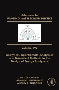 Analytical, Approximate-Analytical, and Numerical Methods in the Design of Energy Analyzers