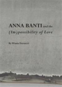Anna Banti and the (Im)possibility of Love