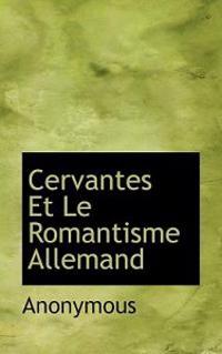 Cervantes Et Le Romantisme Allemand