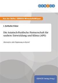 Die Asiatisch-Pazifische Partnerschaft Fur Saubere Entwicklung Und Klima (Ap6)
