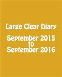 Large Clear Diary September 2015 to September 2016