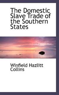 The Domestic Slave Trade of the Southern States