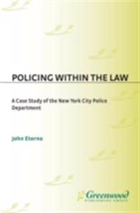 Policing within the Law: A Case Study of the New York City Police Department