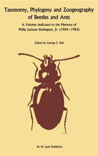 Taxanomy, Phylogeny, and Zoogeography of Beetles and Ants