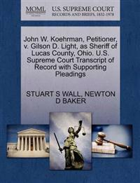 John W. Koehrman, Petitioner, V. Gilson D. Light, as Sheriff of Lucas County, Ohio. U.S. Supreme Court Transcript of Record with Supporting Pleadings