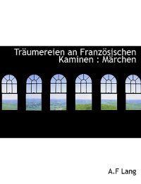 Traumereien an Franzosischen Kaminen: Marchen