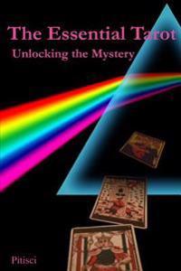 The Essential Tarot: Unlocking the Mystery