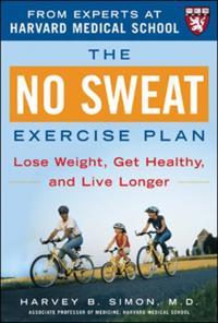 No Sweat Exercise Plan (A Harvard Medical School Book)