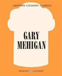 Gary Mehigan: Lantern Cookery Classics