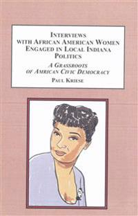 Interviews With African American Women Engaged in Local Indiana Politics
