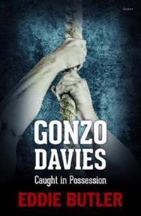 Gonzo Davies Caught in Possession