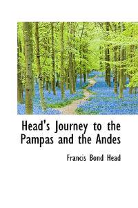 Head's Journey to the Pampas and the Andes