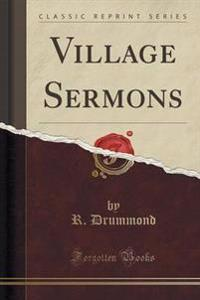 Village Sermons (Classic Reprint)