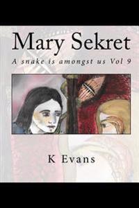 Mary Sekret: A Snake Is Amongst Us Vol 9