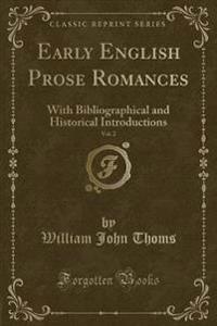 Early English Prose Romances, Vol. 2