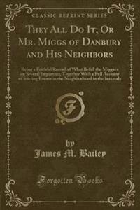 They All Do It; Or Mr. Miggs of Danbury and His Neighbors