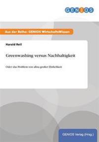 Greenwashing Versus Nachhaltigkeit