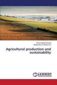 Agricultural Production and Sustainability
