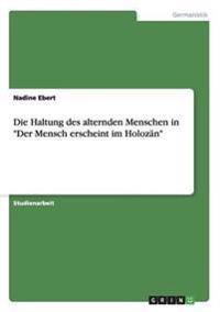 """Die Haltung Des Alternden Menschen in """"der Mensch Erscheint Im Holozan"""""""