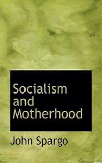 Socialism and Motherhood