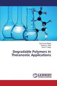Degradable Polymers in Theranostic Applications