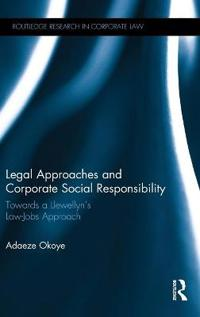 Legal Approaches and Corporate Social Responsibility: Towards a Llewellyn S Law-Jobs Approach