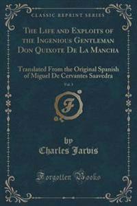 The Life and Exploits of the Ingenious Gentleman Don Quixote de la Mancha, Vol. 3