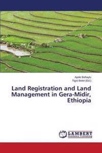 Land Registration and Land Management in Gera-Midir, Ethiopia