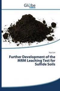 Further Development of the Mrm Leaching Test for Sulfide Soils
