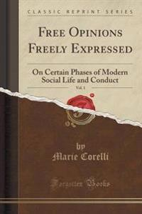 Free Opinions Freely Expressed, Vol. 1