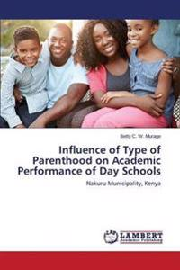 Influence of Type of Parenthood on Academic Performance of Day Schools