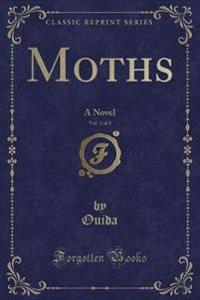 Moths, Vol. 3 of 3