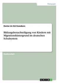 Bildungsbenachteiligung Von Kindern Mit Migrationshintergrund Im Deutschen Schulsystem