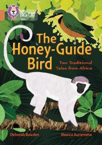 Honey-Guide Bird: Two Traditional Tales from Africa