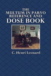 The Multum in Parvo Reference and Dose Book