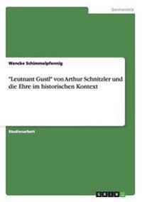 Leutnant Gustl Von Arthur Schnitzler Und Die Ehre Im Historischen Kontext