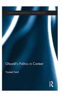 Ghazali's Politics in Context