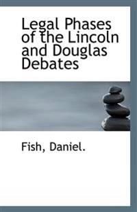 Legal Phases of the Lincoln and Douglas Debates