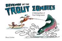 Revenge of the Trout Zombies