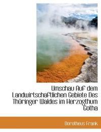 Umschau Auf Dem Landwirtschaftlichen Gebiete Des Th Ringer Waldes Im Herzogthum Gotha