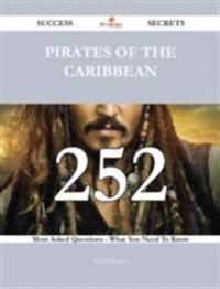 Pirates of the Caribbean 252 Success Secrets - 252 Most Asked Questions On Pirates of the Caribbean - What You Need To Know