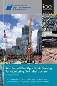 Distributed Fibre Optic Strain Sensing for Monitoring Civil Infrastructure